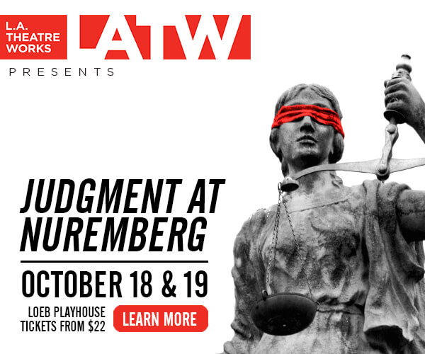 "L.A. Theatre Works Presents ""Judgment at Nuremberg"" October 18-19 / Loeb Playhouse / Tickets from $22"