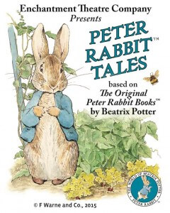 Enchantment Theatre Company Presents Peter Rabbit Tales base on Th Original Peter Rabbit Books by Beatrix Potter