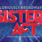 Gloriously Broadway, Sister Act, America's New Musical-comedy Classic