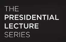 The Presidential Lecture Series