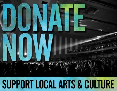Donate Now: Support Local Arts and Culture.