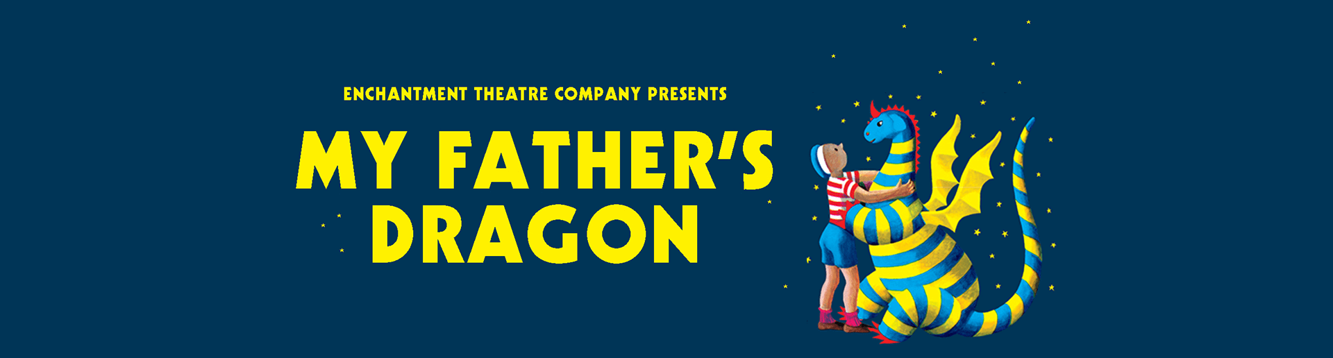 "Enchantment Theatre Company Presents ""My Father's Dragon"" based on the beloved stories by Ruth Stiles Gannett"