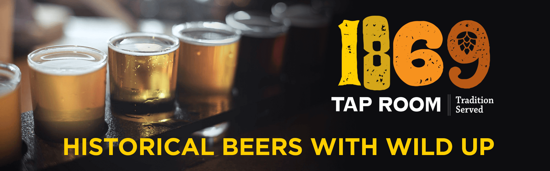 Historical Beers with wild Up at 1869 Tap Room