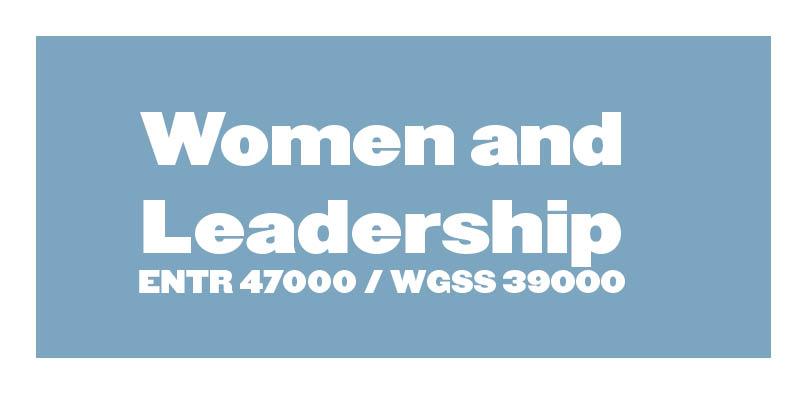 ENTR 47000 Women and Leadership