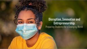 ENTR Newsletter Image: Spring 2021: Disruption, Innovation and Entrepreneurship