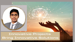 Innovative Projects Bring Innovative Solutions
