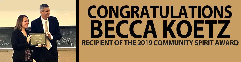 Congratulations Becca Koetz, Recipient of the 2019 Community Spirit Award banner with picture of Becca receiving award