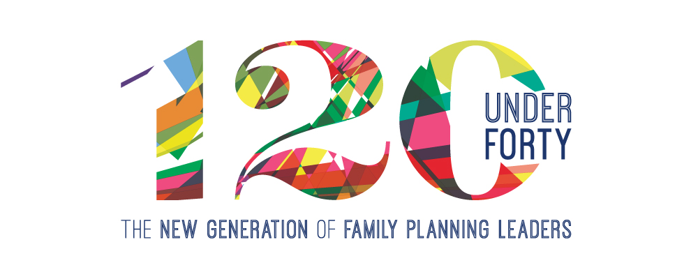 120 Under Forty: The New Generation of Family Planning Leaders