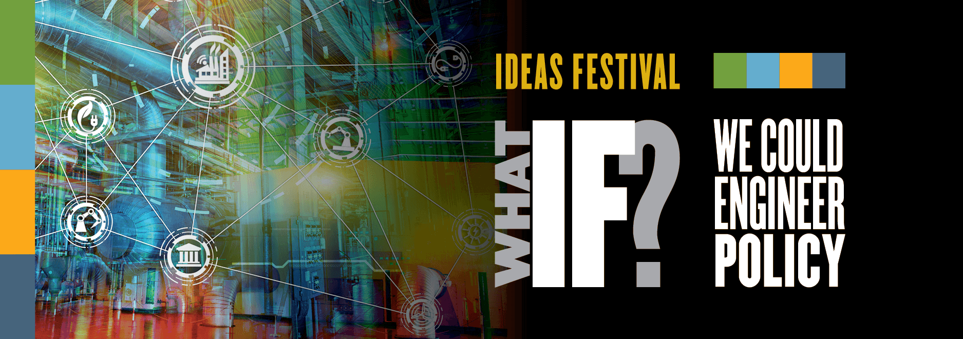 Ideas Festival: What if we could engineer policy?