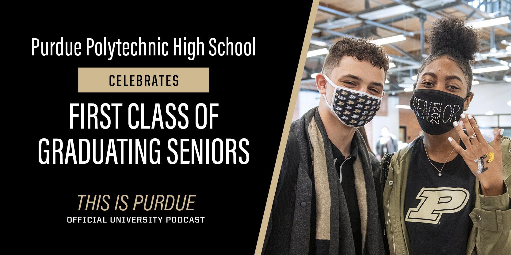 Purdue Polytechnic High School Celebrates First Class of Graduating Seniors
