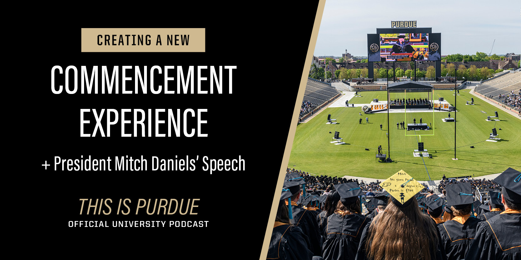 Creating a New Commencement Experience + Purdue President Mitch Daniels' Speech