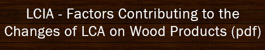 LCIA - Factors Contributing to the Changes of LCA on Wood Products